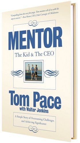 9780979396267: Mentor: The Kid & The CEO; A Simple Story of Overcoming Challenges and Achieving Significance