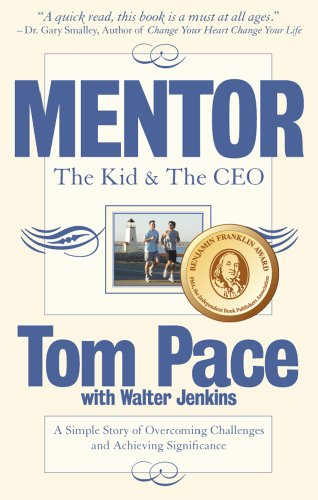 9780979396274: Mentor: The Kid & The CEO; A Simple Story of Overcoming Challenges and Achieving Significance