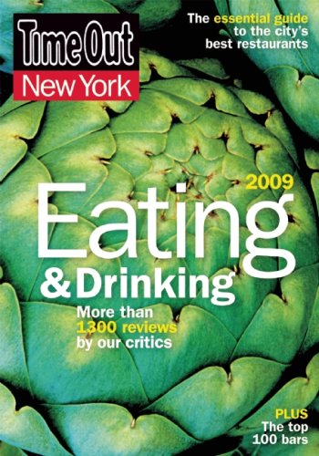 9780979398452: Time Out New York Eating and Drinking 2009: The Essential Guide to the City's Best Restaurants and Bars (Time Out Guides)