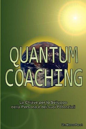 9780979399756: Quantum Coaching - La Chiave per lo Sviluppo della Persona e dei Potenziali - Linguistica, Comunicazione Non Verbale, PNL 3 e Quantum in rapporto al Coaching (Italian Edition)