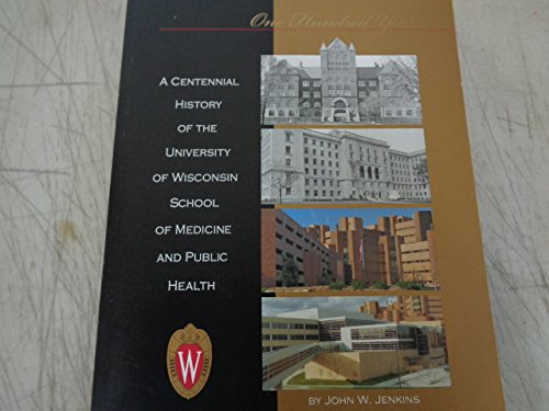 A Centennial History of the University of Wisconsin School of Medicine and Public Health