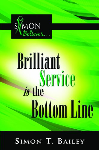 Brilliant Service is the Bottom Line: Simon T. Bailey