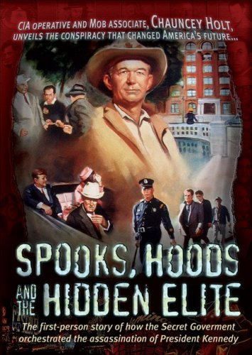 9780979406300: Spooks, Hoods and the Hidden Elite: The First-person Story of How the Secret Government Orchestrated the Assassination of President Kennedy