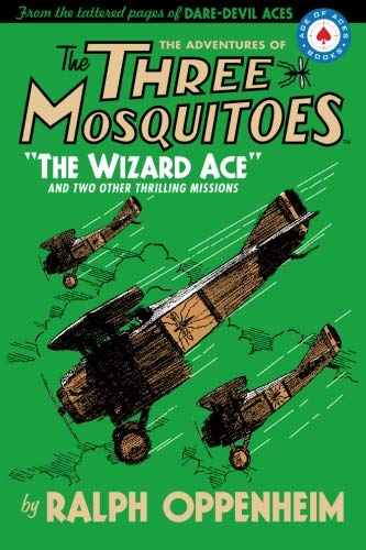 """The Adventures of the Three Mosquitoes: """"The Wizard Ace"""": Ralph Oppenheim"""