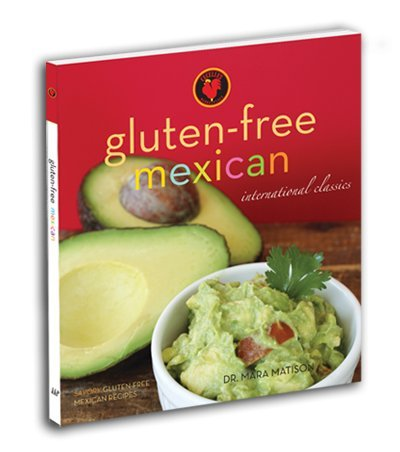 9780979409479: Gluten-Free Mexican Cookbook by Dr. Mara Matison (2010) Paperback