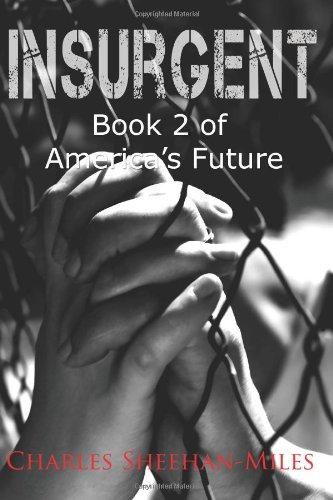 9780979411496: Insurgent: Book 2 of America's Future
