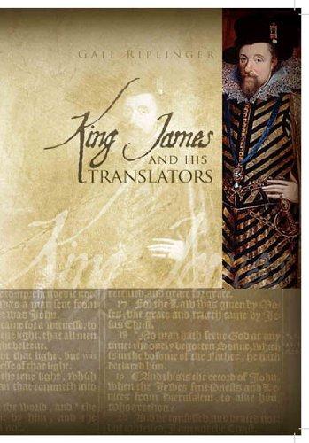 King James and His Translators: Gail Riplinger