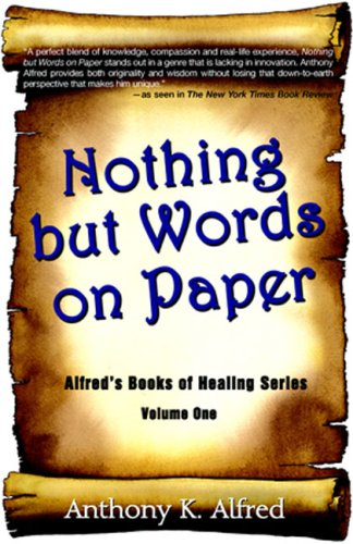 9780979411847: Nothing but Words on Paper: Alfred's Books of Healing Series - Volume One