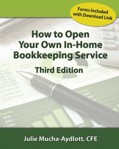 How to Open your own In-Home Bookkeeping: Mucha-Aydlott CFE, Julie