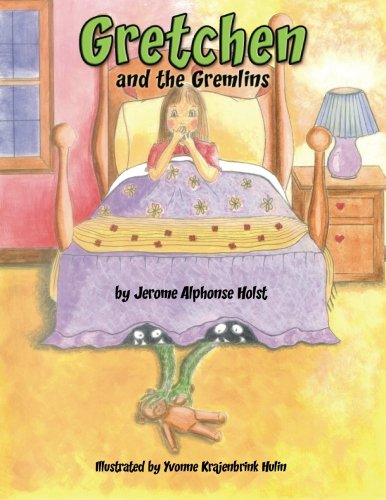 Gretchen and the Gremlins: Jerome Alphonse Holst