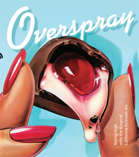 9780979415302: Overspray: Riding High with the Kings of California Airbrush Art