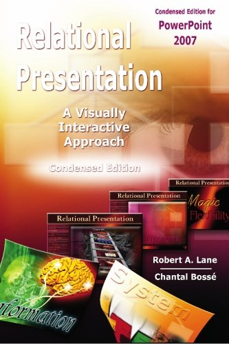 9780979415630: Relational Presentation - A visually interactive approach - Condensed Edition for PowerPoint 2007