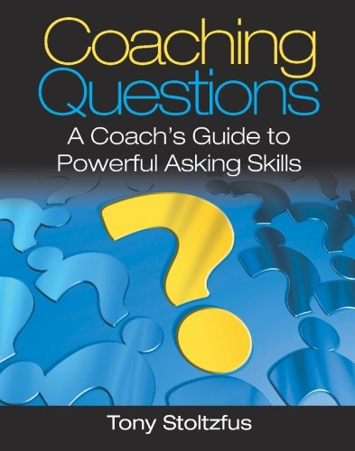 9780979416361: Coaching Questions: A Coach's Guide to Powerful Asking Skills