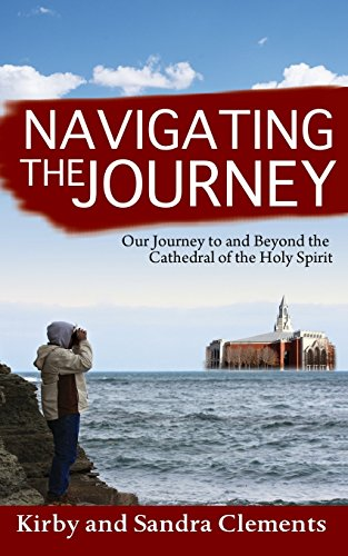 Navigating the Journey: Our Journey to and: Kirby Clements Sr,