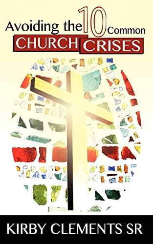9780979418181: Avoiding the 10 Common Church Crises