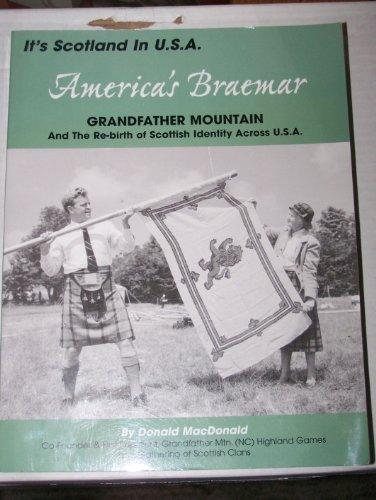 America's Braemar: Grandfather Mountain and the Re-birth of Scottish Identity Across America: ...