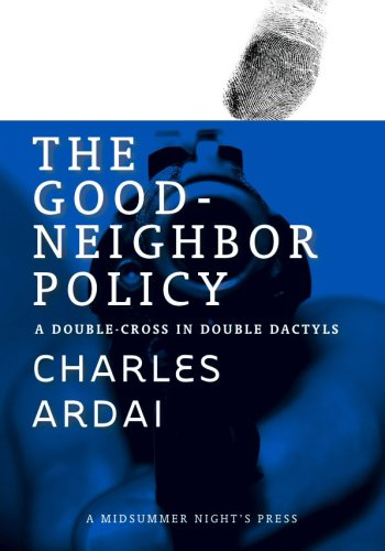 The Good Neighbor Policy: A Double-Cross in Double Dactyls: Ardai, Charles