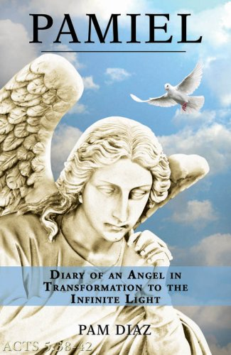 9780979421600: Pamiel: Diary of an angel in transformation to The Infinite Light