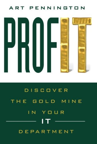 9780979421907: PROFIT - Discover the Goldmine in your IT Department
