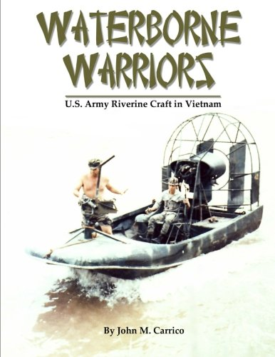 9780979423130: Waterborne Warriors: U.S. Army Riverine Craft in Vietnam: Volume 1