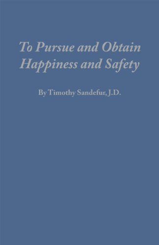 9780979427084: To Pursue and Obtain Happiness and Safety