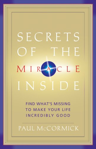 Secrets of the Miracle Inside (0979433835) by Paul McCormick
