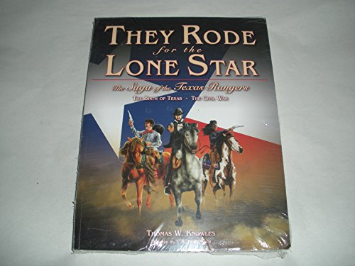 9780979435409: They Rode for the Lone Star: The Saga of the Texas Rangers