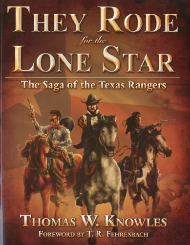 9780979435416: They Rode for the Lone Star: The Saga of the Texas Rangers, Vol. 1: The Birth of Texas--The Civil War