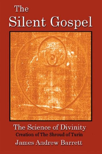 The Silent Gospel: - The Science of: Barrett, James Andrew