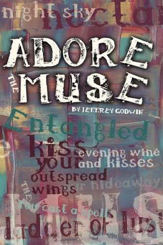 Adore The Muse: Jeffrey Godwin