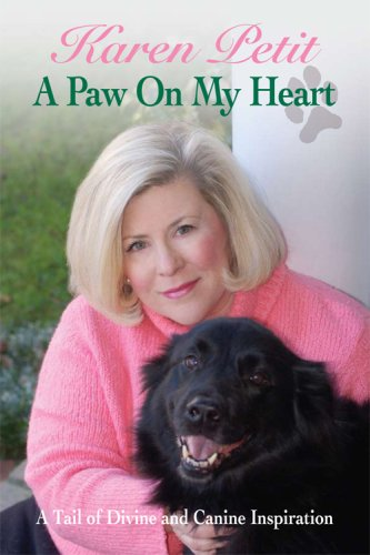 A Paw On My Heart: Karen Petit
