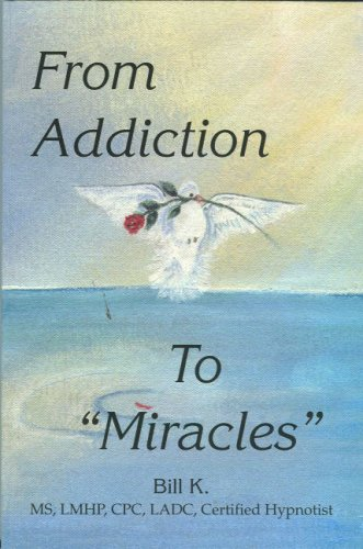 9780979442414: From Addiction to Miracles