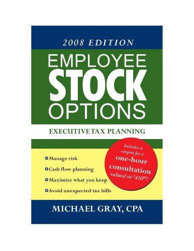 Employee Stock Options Executive Tax Planning (0979443814) by Michael Gray; CPA