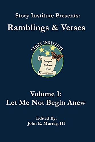 Story Institute Presents: Ramblings & Verses: Volume: Murray III, John