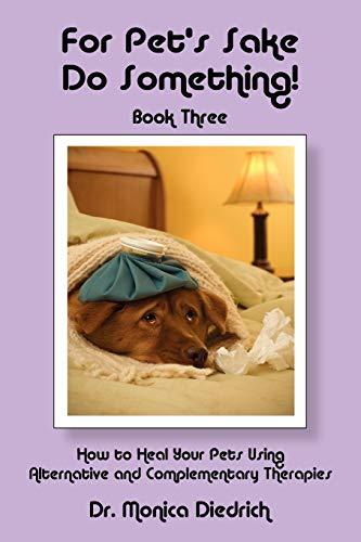 For Pets Sake, Do Something Book 3: Monica Diedrich