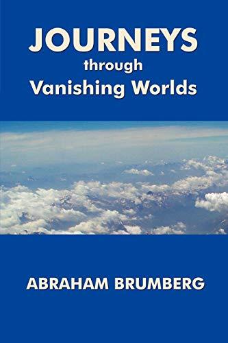 JOURNEYS THROUGH VANISHING WORLDS: Abraham Brumberg