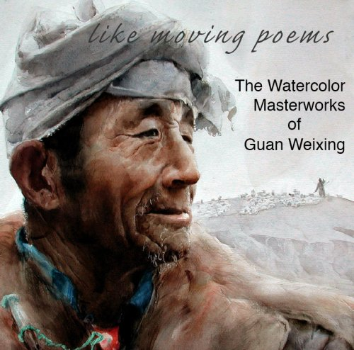 9780979450402: Like Moving Poems: The Watercolor Masterworks Of Guan Weixing.