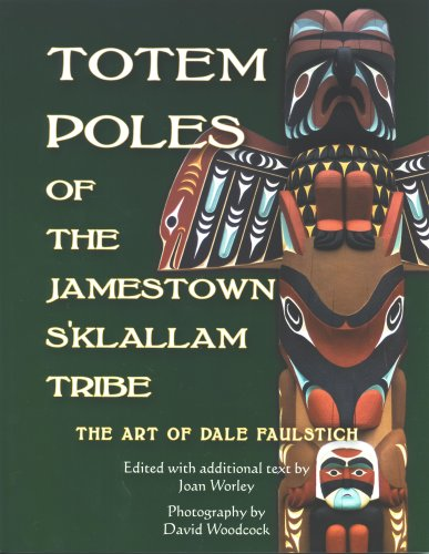 9780979451003: Totem Poles of the Jamestown S'Klallam Tribe: The Art of Dale Faulstich