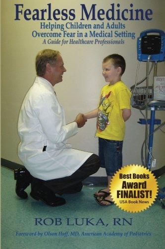 9780979451614: Fearless Medicine: Helping Children and Adults Overcome Fear in a Medical Setting