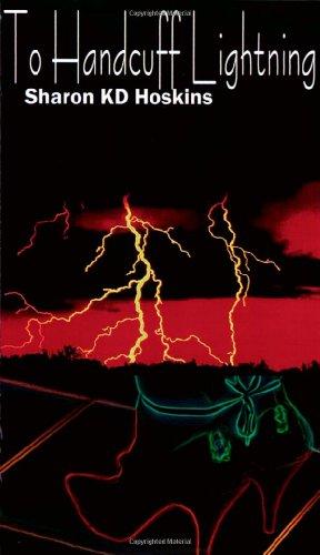 9780979457609: To Handcuff Lightning