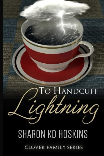 9780979457623: To Handcuff Lightning (The Clover Family Saga)