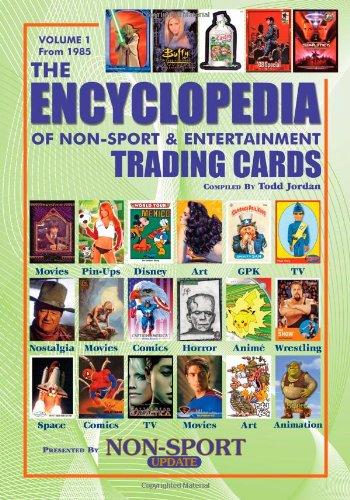 9780979465109: The Encyclopedia of Non-Sport & Entertainment Trading Cards Volume 1: 1985-2006