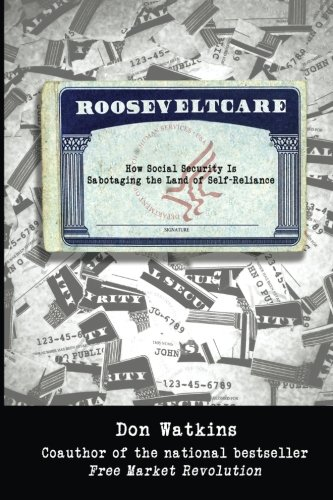 9780979466175: Rooseveltcare: How Social Security is Sabotaging the Land of Self-Reliance
