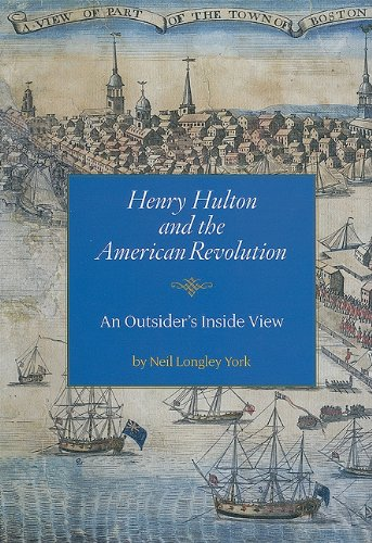 Henry Hulton and the American Revolution: An: York, Neil Longley