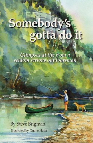 9780979467127: Somebody's Gotta Do It