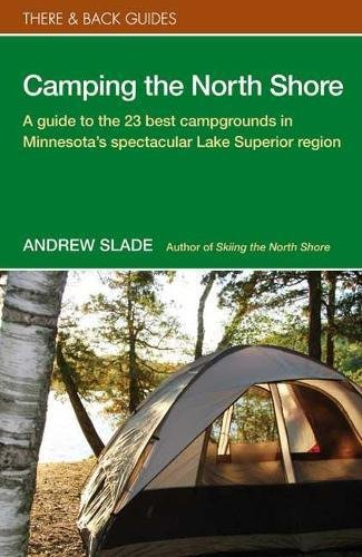 9780979467516: Camping the North Shore (There & Back Guides)