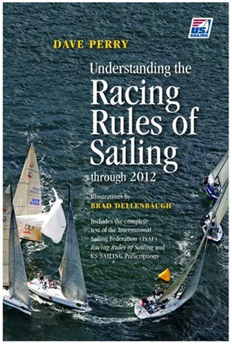 Understanding the Racing Rules of Sailing 2009-2012: Dave Perry