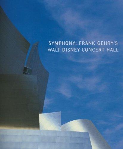 9780979472749: Symphony: Frank Gehry's Walt Disney Concert Hall