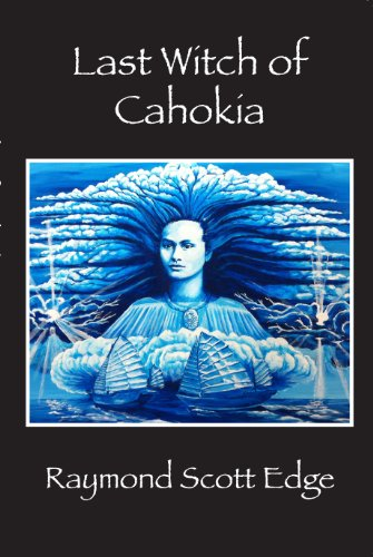 9780979473746: Last Witch of Cahokia