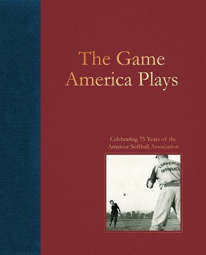 9780979477171: The Game America Plays: Celebrating 75 Years of the Amateur Softball Association